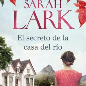 libro sarah lark el secreto de la casa del rio